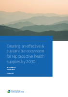 Ecosystem 2030: Creating an effective & sustainable ecosystem for reproductive health supplies by 2030